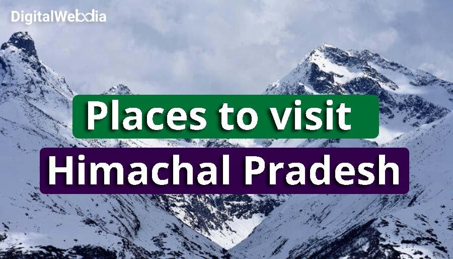 Top Places To Visit in Himachal Pradesh