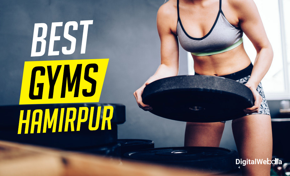 Top 5 Best Gyms in Hamirpur (Top Unisex Gym Near me)