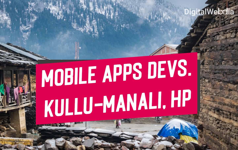 #1 Mobile Apps Development Agency in Kullu-Manali, Himachal Pradesh