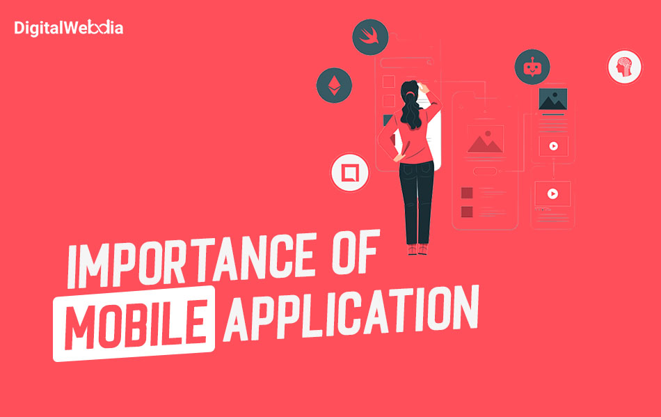 Importance of a Mobile Application (Android & iOS) for your Business