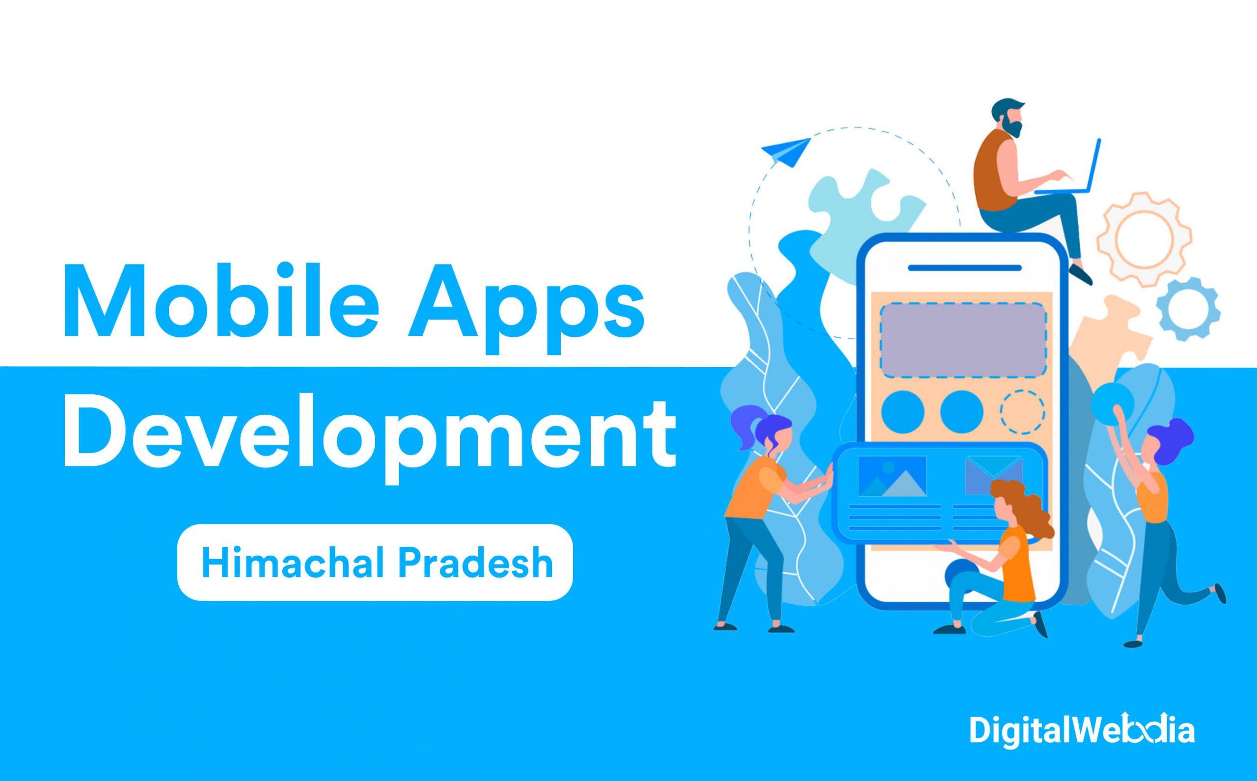 Mobile App (Android & iOS) Development Company Himachal Pradesh
